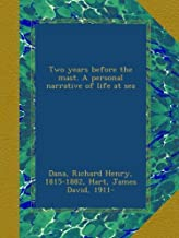 Two years before the mast. A personal narrative of life at sea