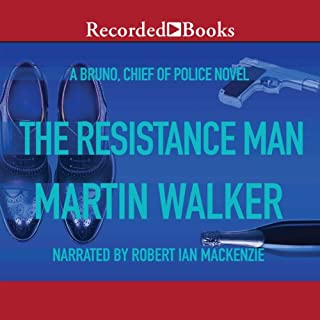 The Resistance Man     Bruno, Chief of Police, Book 6              By:                                                                                                                                 Martin Walker                               Narrated by:                                                                                                                                 Robert Ian Mackenzie                      Length: 10 hrs and 14 mins     321 ratings     Overall 4.5