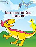 Bookends For Kids Dinosaur: Coloring For Preschoolers Dinosaurs, The Dinosaurs Coloring Book, Dinosaur activity Books Dinosours Coloring Page Color, National Geographic Little Kids First Big Books