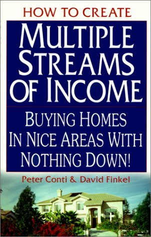 How to Create Multiple Streams of Income: Buying Homes in Nice Areas with Nothing Down! by Peter S. Conti (1-Jul-2000) Paperback