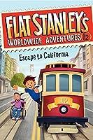Flat Stanley's Worldwide Adventures #12: Escape to California (Flat Stanley's Worldwide Adventures, 12)
