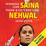 Winning Like Saina: Think & Succeed Like Nehwal