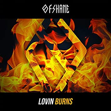 Lovin Burns
