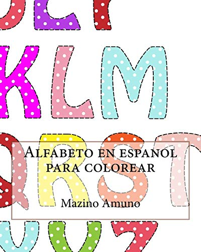 Alfabeto en espanol para colorear: Volume 1 (Starters series)