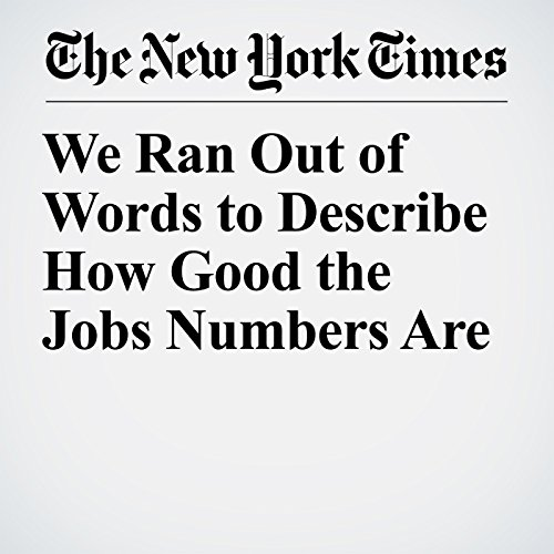 We Ran Out of Words to Describe How Good the Jobs Numbers Are copertina