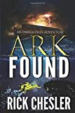 ARK FOUND: An Omega Files Adventure (Omega Files Adventures)