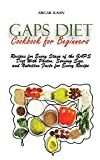 Gaps Diet Cookbook for Beginners: Recipes for Every Stage of the GAPS Diet With Photos, Serving Size, and Nutrition Facts for Every Recipe