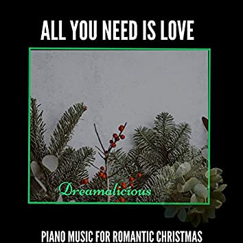 All You Need Is Love - Piano Music For Romantic Christmas