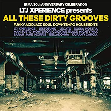 LTJ Xperience Presents All These Dirty Grooves (Irma 30th Anniversary Celebration)