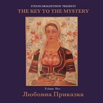 Lyubovna Prikazka The Key To The Mystery, Vol.5