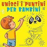 Unisci i puntini per bambini: Divertente libro con puntini da unire per imparare a disegna...