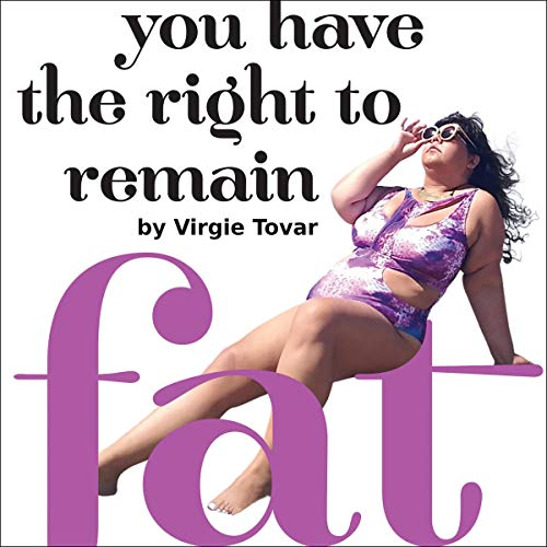 You Have the Right to Remain Fat Audiobook By Virgie Tovar cover art