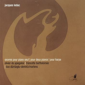 Leduc: Œuvres pour piano suel, Pour deux pianos, Pour harpe