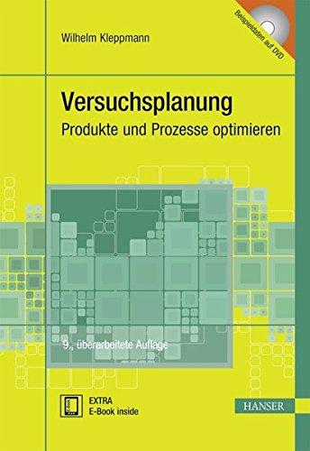Versuchsplanung: Produkte und Prozesse optimieren (Praxisreihe Qualität)