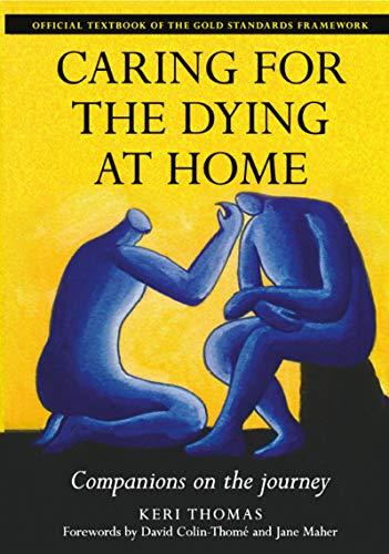 Caring for the Dying at Home: Companions on the Journey (English Edition)