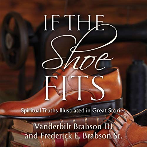If the Shoe Fits: Spiritual Truths Illustrated in Great Stories Titelbild
