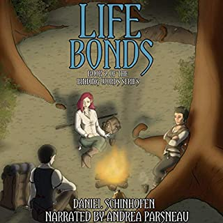 Life Bonds     Binding Words Series, Book 2              By:                                                                                                                                 Daniel Schinhofen                               Narrated by:                                                                                                                                 Andrea Parsneau                      Length: 10 hrs and 38 mins     15 ratings     Overall 4.5