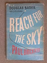 Reach for the Sky : The Story of Douglas Bader D.S.O., D.F.C.