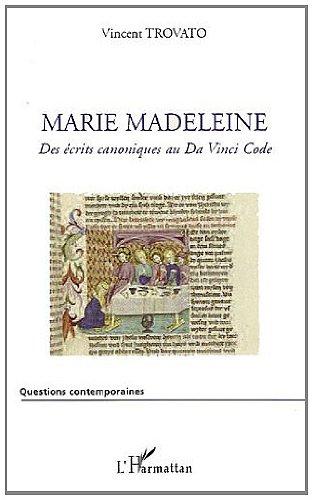Marie Madeleine : Des écrits canoniques au Da Vinci Code (Questions contemporaines)