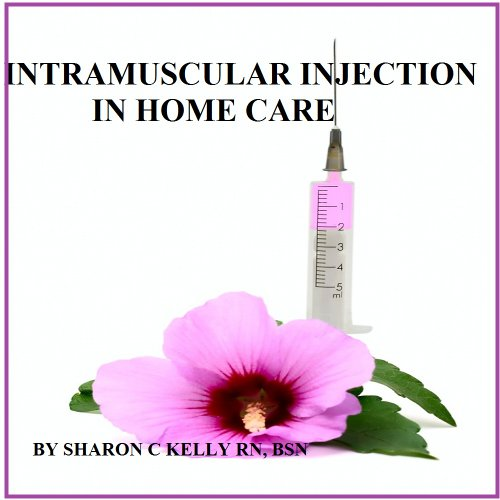Intramuscular Injection in Home Care (English Edition)