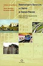 Desenvolvimento Sustentável na Gestão de Serviços Públicos de Adriano Murgel Branco; Márcio Henrique Bernardes Martins pela Paz e Terra (2007)