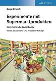 Experimente mit Supermarktprodukten: Eine chemische Warenkunde