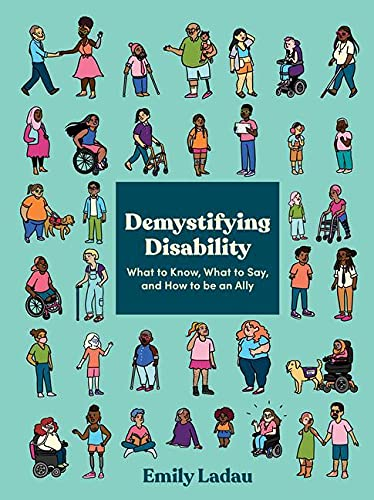Compare Textbook Prices for Demystifying Disability: What to Know, What to Say, and How to Be an Ally  ISBN 9781984858979 by Ladau, Emily