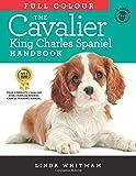 The Full Colour Cavalier King Charles Spaniel Handbook