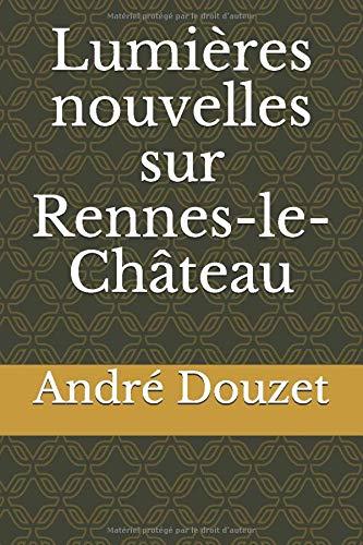 Lumières nouvelles sur Rennes-le-Château