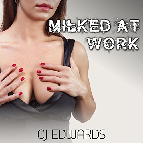 Milked at Work audiobook cover art