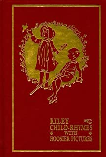 Riley Child-Rhymes with Hoosier Pictures (Library of Indiana Classics) by Riley James Whitcomb (2010-08-23) Hardcover