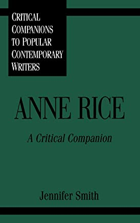 Anne Rice: A Critical Companion