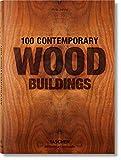 100 Contemporary Wood Buildings (Bibliotheca Universalis) - Philip Jodidio