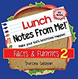 """Bored Kids Activities - Lunch Box Notes for Kids - Lunch Notes From Me! """"Facts & Funnies Volume 2"""" - 101 tear-off Lunchbox Notes for Kids that Make Lunch Fun & Educational"""