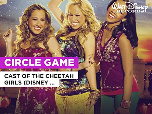 Circle Game al estilo de Cast of The Cheetah Girls (Disney Original)