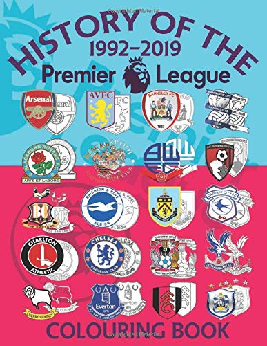History of the Premier League Colouring Book: A football book for all football fans. It has the club logos of every team that has played in the English Premier league since 1992.