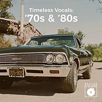 Timeless Vocals: '70s & '80s
