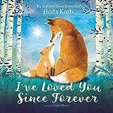 I've Loved You Since Forever Board Book