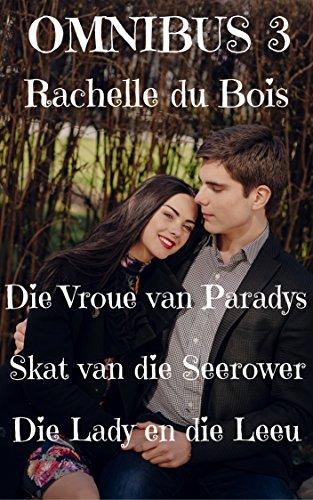 OMNIBUS 3: Die Vroue van Paradys, Skat van die Seerower, Die Lady en die Leeu (Afrikaans Edition)