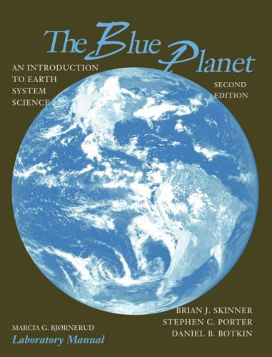 The Blue Planet: An Introduction to Earth System Science, 2nd Edition, Lab Manual