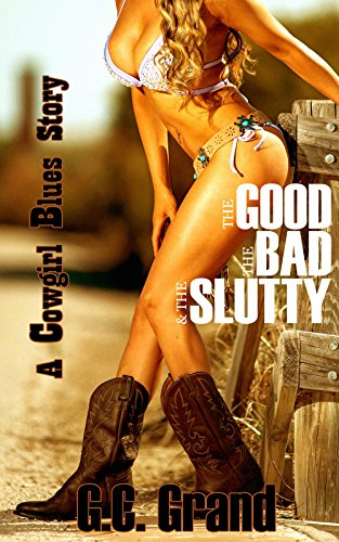The Good, the Bad, and the Slutty (Cowgirl Blues Book 1) (English Edition)