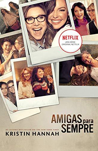 Amigas para sempre: Livro que está na Netflix