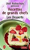 Les Recettes des grands chefs - Les Desserts