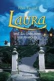 Laura und das Geheimnis von Aventerra von Freund, Peter