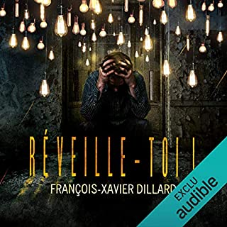 Réveille-toi !                   De :                                                                                                                                 Francois-Xavier Dillard                               Lu par :                                                                                                                                 Victorien Robert                      Durée : 7 h et 51 min     15 notations     Global 4,5