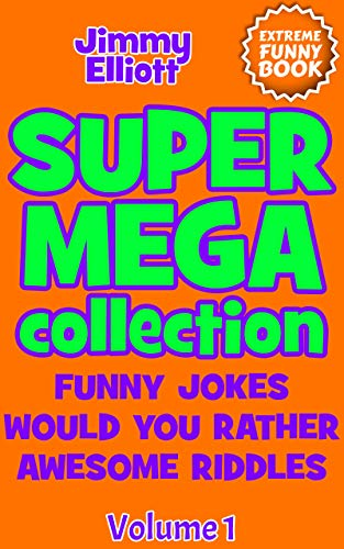 Super Mega Collection: Funny Jokes, Would You Rather, Awesome Riddles - This is an Extreme Funny Book (no MEME book) (English Edition)