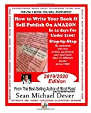 How To Write Your Book & Self-Publish On Amazon In 14 Days For Under $100 Step-by-Step: 2019-2020 Ed...