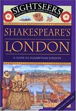 Shakespeare's London: A Guide to Elizabethan London