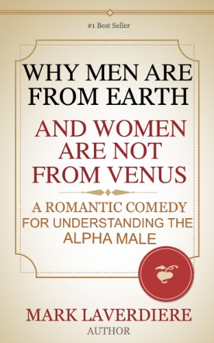 WHY MEN ARE FROM EARTH AND WOMEN ARE NOT FROM VENUS; A...