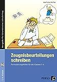Zeugnisbeurteilungen schreiben: Formulierungshilfen für die Klassen 1-4 (Bergedorfer® Grundsteine Schulalltag)